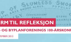 Norsk Bolig- og Byplanforenings 100-årskonferanse - Fra reform til refleksjon